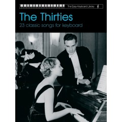EASY KEYBOARD LIBRARY - THE THIRTIES