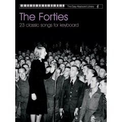 EASY KEYBOARD LIBRARY - THE FORTIES